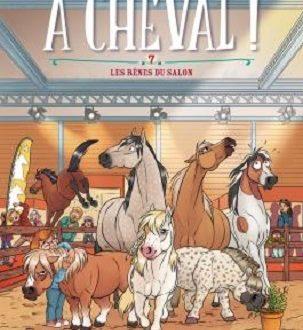 À cheval!, tome 7, Les rênes du salon