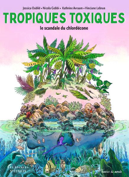 tropiques-toxiques-steinkis