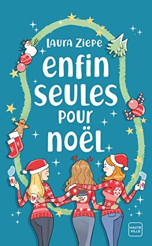 Enfin seules pour Noël Laura Ziepe romances de Noël