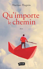 Q'importe le chemin, le nouveau roman de Martine Magnin