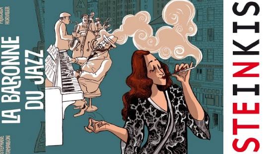 La baronne du Jazz – Steinkis Éditions – BD