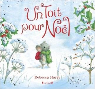 Un toit pour Noël – Un bel album des éditions Gründ