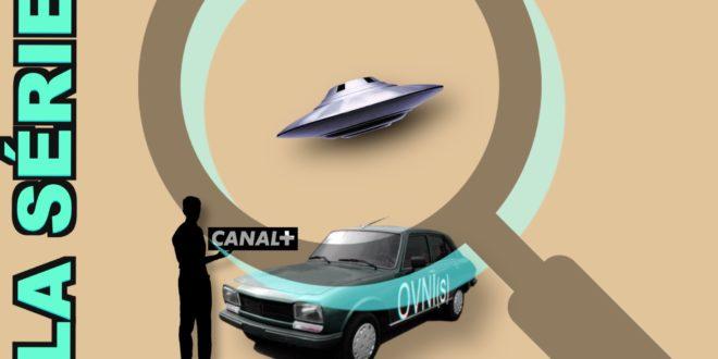 Ovni(s) la série de Canal + qui cartonne