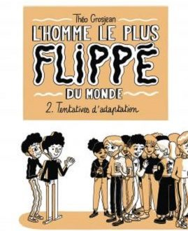 L'homme le plus flippé du monde – Tentatives d'adaptation