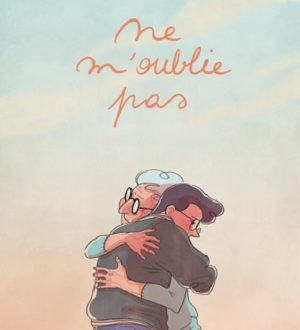 Ne m'oublie pas, une bande dessinée touchante des éditions Le Lombard