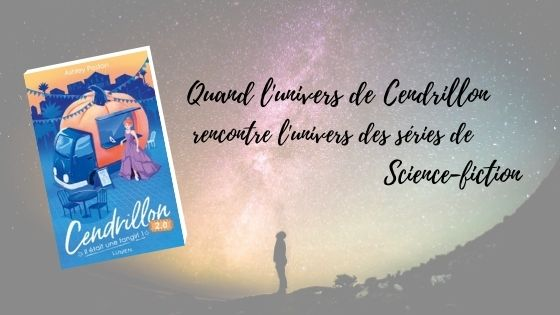 Cendrillon 2.0 Il était une fangirl - Ashley Poston