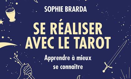 Se réaliser avec le tarot, signé Sophie Brarda