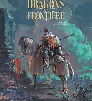 Les Dragons de la frontière – La piste de Santa Fe