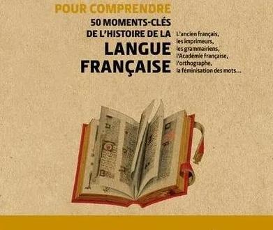 3 minutes pour comprendre 50 moments-clés de l'histoire de la langue française