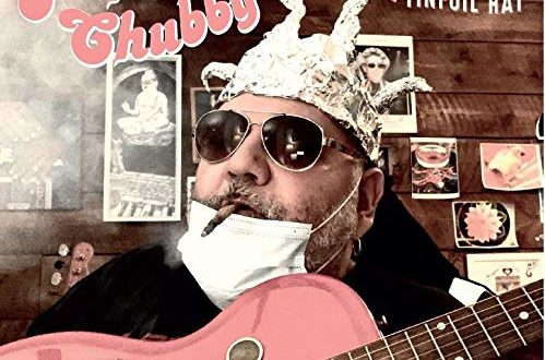 "Popa Chubby ""Tinfoil Hat"" : Un prêche blues rock pendant le confinement !"