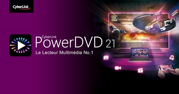 CyberLink présente PowerDVD 21, pour la lecture et le streaming multimédia