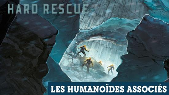 Hard Rescue Part 1/2 – Les Humanoïdes Associés