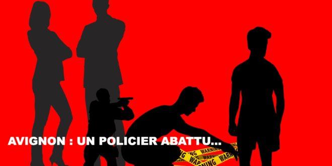 Avignon mort d'un policier et gangrène de la drogue