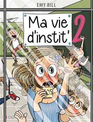 Ma-vie-d-instit-2-City-editions