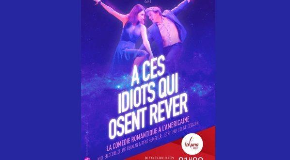 À ces idiots qui osent rêver – Festival OFF d'Avignon juillet 2021