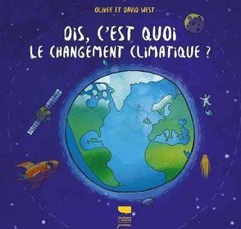 Dis, c'est quoi le changement climatique?