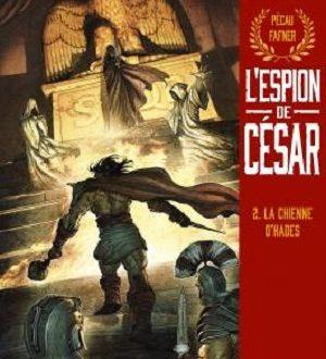 L'espion de César, tome 2, La chienne d'Hadès