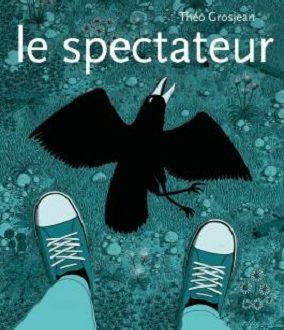 Le spectateur, une bande dessinée de Théo Grosjean
