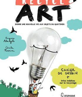 Recycl'Art – Donne une nouvelle vie aux objets du quotidien