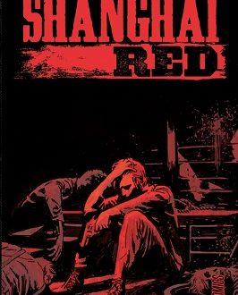 Shanghai Red – Le récit d'une vengeance