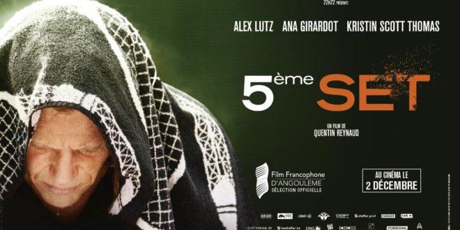 Cinquième Set au cinéma le 16 juin : rencontre avec le réalisateur Quentin Reynaud et Alex Lutz