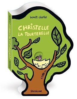 Christelle la tourterelle – Editions Sarbacane