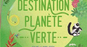 destination-planete-verte-delachaux-niestle