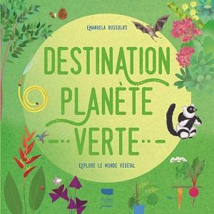 Destination planète verte – Delachaux et Niestlé Jeunesse