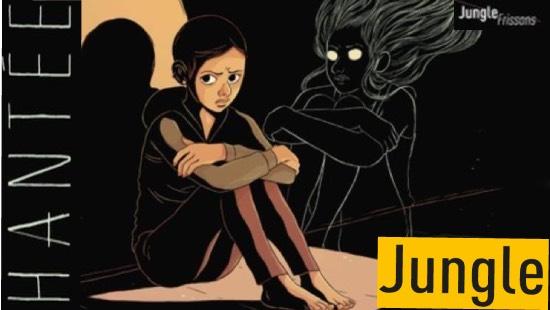 Hantée : Fantomatique et dramatique – Éditions Jungle