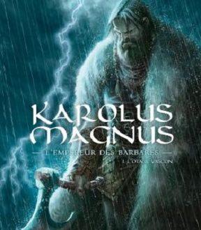 Karolus Magnus l'Empereur des Barbares, le premier tome