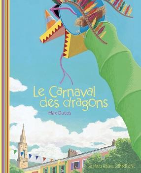 le-carnaval-des-dragons-album-sarbacane