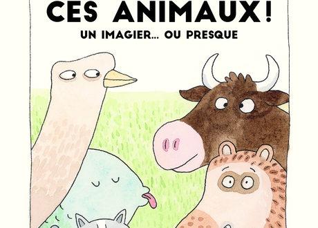 N'importe quoi, ces animaux ! – Éditions Les 400 coups