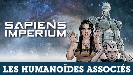 Sapiens Imperium : Une saga Sci-fi incroyable – Les Humanoïdes Associés