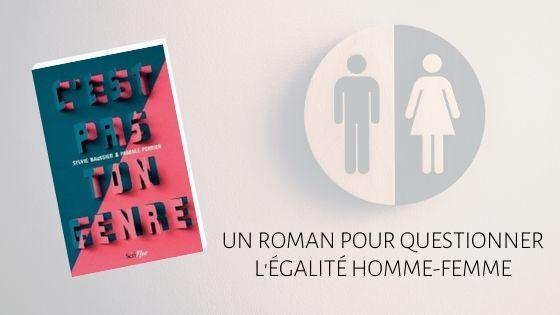 C'est pas ton genre, roman sur l'égalité homme-femme