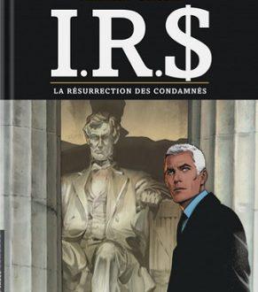 I.R.S., tome 22, La résurrection des condamnés