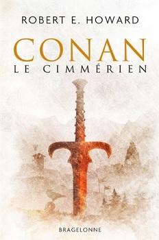 conan-le-cimmérien-robert-e-howard-1-bragelonne