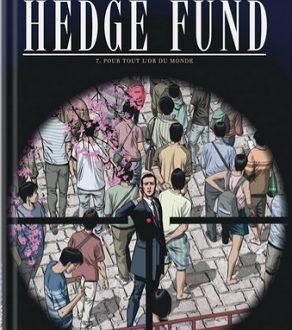 Hedge Fund, tome 7, Pour tout l'or du monde
