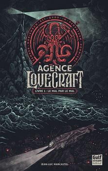 agence-lovecraft-livre1-mal-par-le-mal-gulf-stream