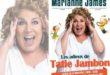 Marianne James dans Les Adieux de Tatie Jambon – Paris