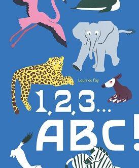 1, 2, 3… ABC! – Un abécédaire pour apprendre à compter!
