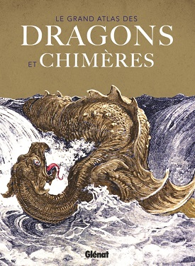 grand-atlas-dragons-chimeres-glenat