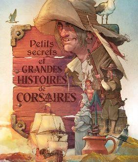 Petits secrets & grandes histoires de corsaires