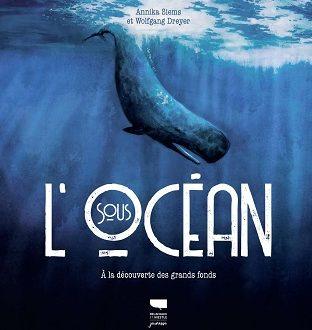 Sous l'océan – Un livre fascinant et beau des éditions Delachaux et Niestlé